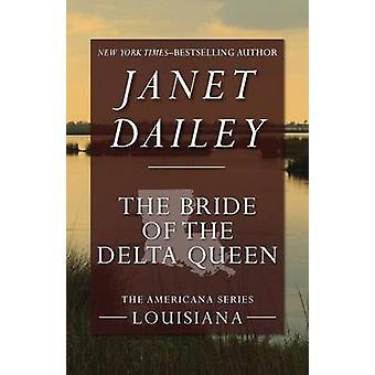 The Bride of the Delta Queen by Dailey & Janet