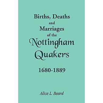 Fødsler, dødsfald og ægteskaber mellem Nottingham kvækerne 16801889 af skæg & Alice L.