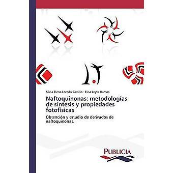 Naftoquinonas metodologas de sntesis y propiedades fotofsicas by Loredo Carrillo Silvia Elena