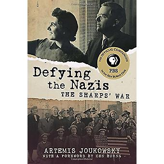 Defying the Nazis - The Sharps' War by Artemis Joukowsky - 97808070130