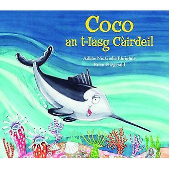 Coco an T-Iasg Cairdeil by Ailbhe Nic Giolla Bhrighde - 9780861523733