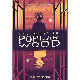 The House in Poplar Wood by K. E. Ormsbee - 9781452149868 Book