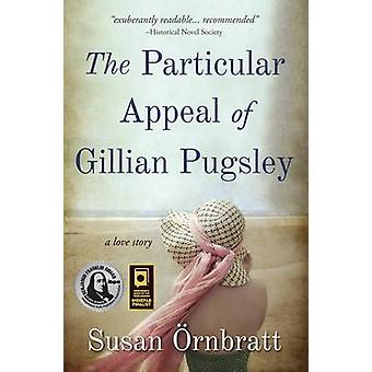 The Particular Appeal of Gillian Pugsley by Susan Ornbratt - 97816115