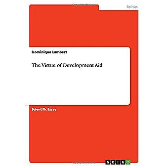 The Virtue of Development Aid by The Virtue of Development Aid - 9783