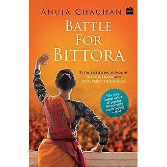 Battle for Bittora  - The Story of India's Most Passionate Loksabha Co