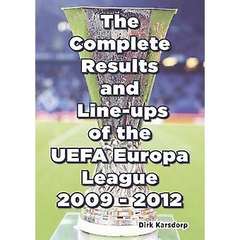 The Complete Results & Line-ups of the UEFA Europa League 2009-2012 b