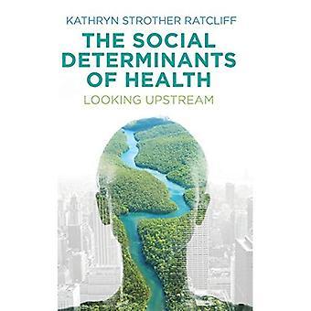 De sociale determinanten van gezondheid: op zoek Upstream