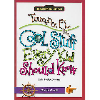 Tampa - FL - Cool Stuff Every Kid Should Know by Kate Boehm Jerome - 9