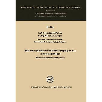 Bestimmung des optimalen Produktionsprogrammes i Industriebetrieben Rationalisierung der Programmplanung av Mathieu & Joseph