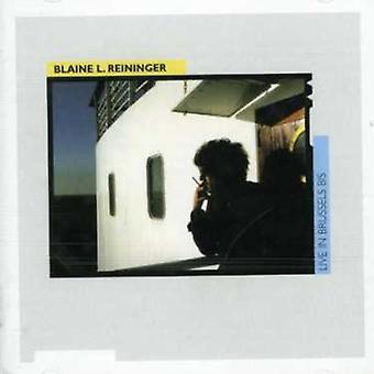 Blaine L. Reininger - Live in Brussels Bis [CD] USA import