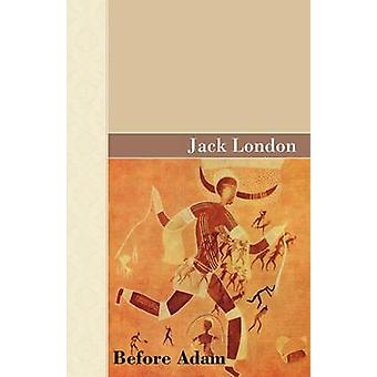Before Adam by London & Jack