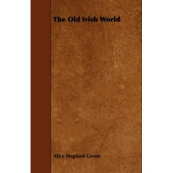 Alice Stopford Greenin vanha irlantilainen maailma