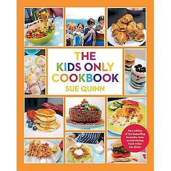 Kids Only Cookbook by Sue Quinn