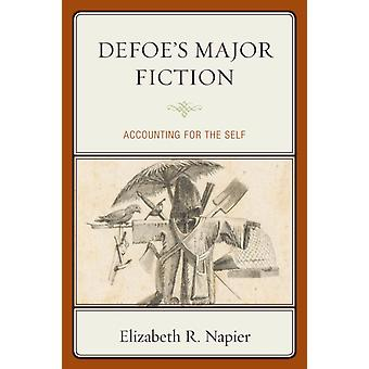 Defoes Major Fiction Accounting for the Self by Napier & Elizabeth R.