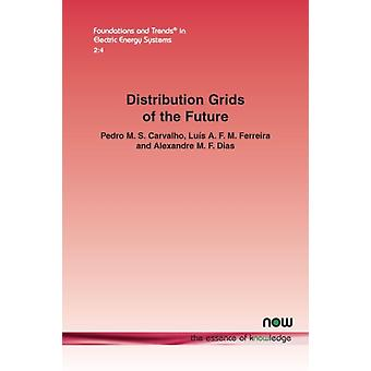 Distribution grids of the future by M S Carvalho