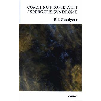 Coaching People with Aspergers Syndrome by Goodyear & Bill