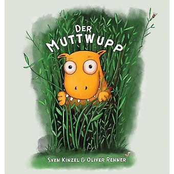 Der Muttwupp by Kinzel & Sven