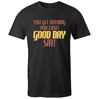 Boys Crew Neck Tee Short Sleeve Men's T Shirt- You Get Nothing You Lose! Good Day Sir!
