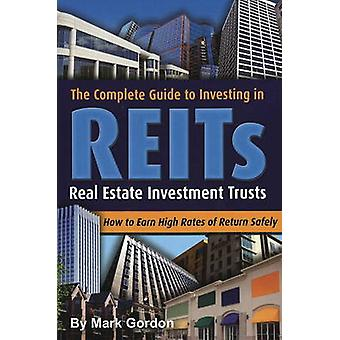Complete Guide to Investing in REITS - Real Estate Investment Trusts b
