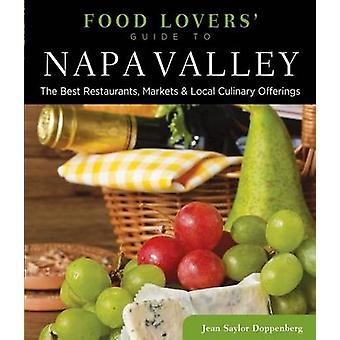 Food Lovers Guide Tor Napa Valley The Best Restaurants Markets  Local Culinary Offerings by Doppenberg & Jean