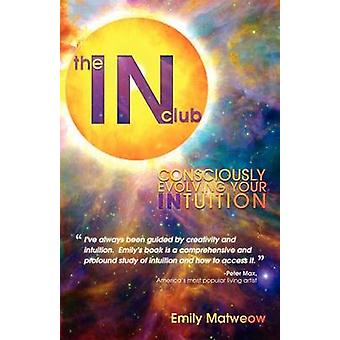 The IN Club Consciously Evolving Your Intuition by Matweow & Emily