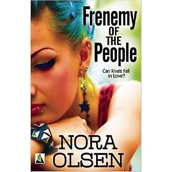 Frenemy of the People by Olsen & Nora