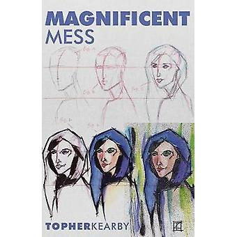 Magnificent Mess by Kearby & Topher