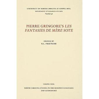 Pierre Gringores Les Fantasies de Mre Sote by Frautschi & R. L.
