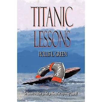 Titanic Lessons by Green & Hollis Lynn