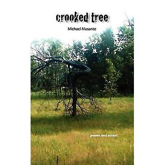 Crooked Tree by Musante & Michael