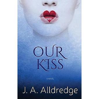 Our Kiss by Alldredge & Joseph A