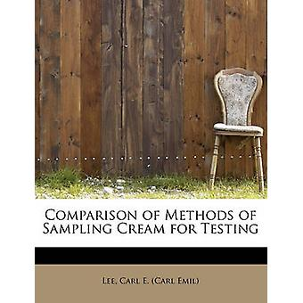 Comparison of Methods of Sampling Cream for Testing by Carl E. Carl Emil & Lee