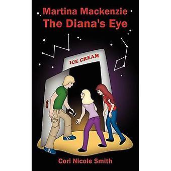 Martina MacKenzie The Dianas Eye by Smith & Cori Nicole