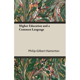 Higher Education and a Common Language by Hamerton & Philip Gilbert