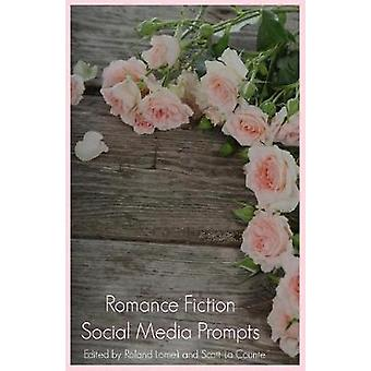 Romance Fiction Social Media Prompts For Authors 250 Prompts For Authors For Blogs Facebook and Twitter by BuzzTrace