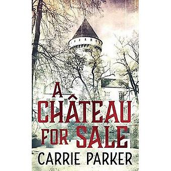 A Chateau For Sale by Parker & Carrie