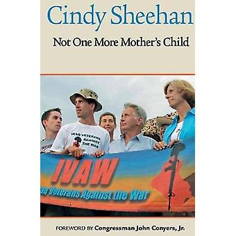 Not One More Mothers Child by Sheehan & Cindy