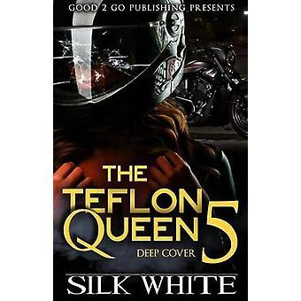 The Teflon Queen PT 5 by White & Silk
