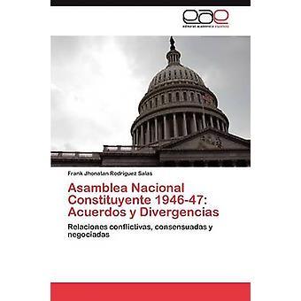 Asamblea Nacional Constituyente 194647 Acuerdos y Divergencias by Rodrguez Salas Frank Jhonatan