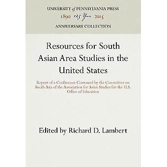 Resources for South Asian Area Studies in the United States by Lambert & Richard D.