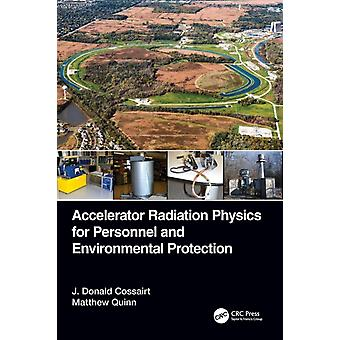 Accelerator Radiation Physics for Personnel and Environmental Protection by Cossairt & J. Donald
