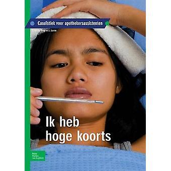 Ik Heb Hoge Koorts Casuistiek Voor Apothekersassistenten by Krogt & S.