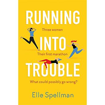 Running into Trouble by Elle Spellman
