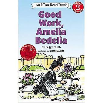 Good Work - Amelia Bedelia by Peggy Parish - Lynn Sweat - 97806136834