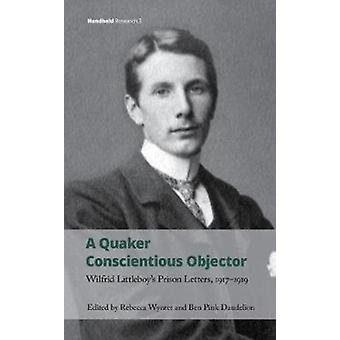 Quaker Conscientious Objector by Rebecca Wynter