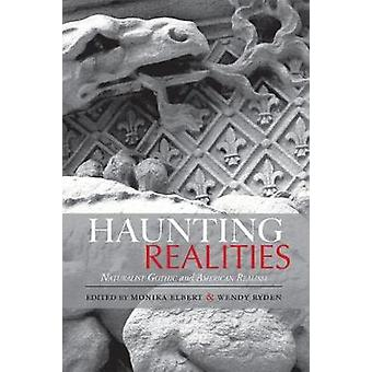 Haunting Realities - Naturalist Gothic and American Realism by Monika