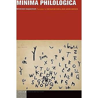 Minima Philologica by Werner Hamacher - 9780823265343 Book