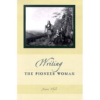 Writing the Pioneer Woman by Janet Floyd - 9780826213815 Book