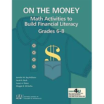 On the Money - Math Activities to Build Financial Literacy Grades 6-8