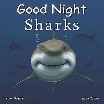 Good Night Sharks by Adam Gamble - 9781602196636 Book